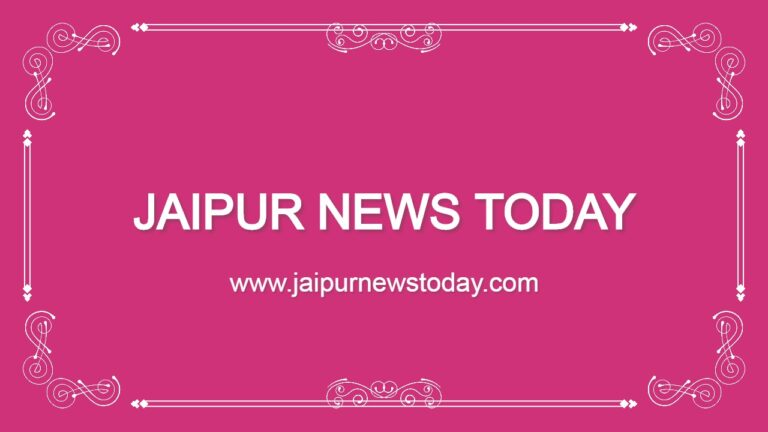 Jaipur News Today Jaipur Rajasthan News In English